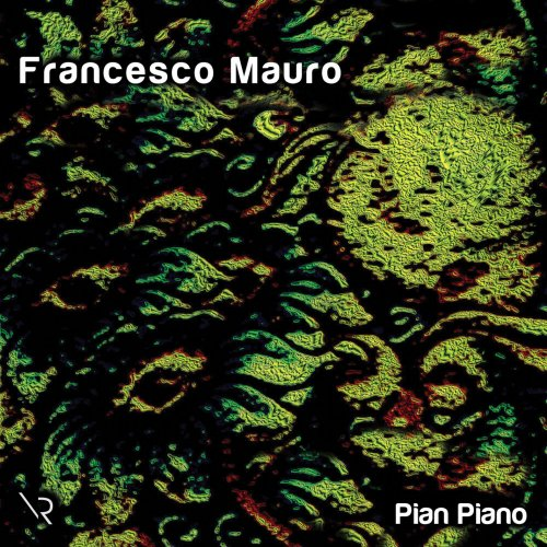 Francesco Mauro - Pian piano (2018)