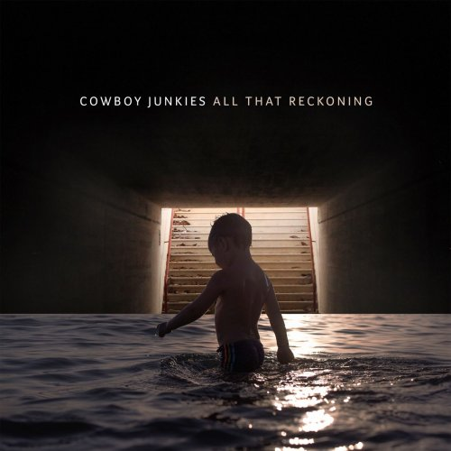 Cowboy Junkies - All That Reckoning (2018) [Hi-Res]