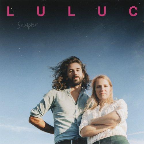 Luluc - Sculptor (2018)
