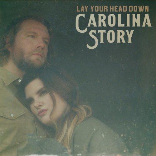 Carolina Story - Lay Your Head Down (2018)