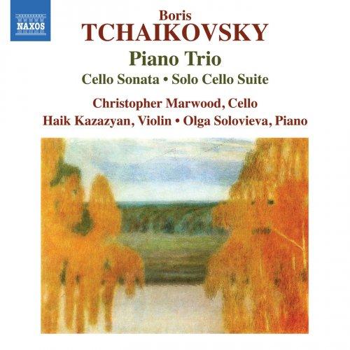 Christopher Marwood, Haik Kazazyan & Olga Solovieva - B. Tchaikovsky: Piano Trio, Cello Sonata & Solo Cello Suite (2018)
