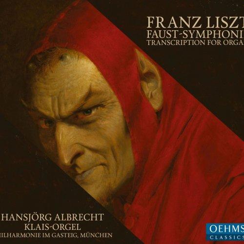 Hansjörg Albrecht - Eine Faust-Symphonie in drei Charakterbildern, S. 108 (1854 Version) (2018)