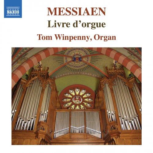 Tom Winpenny - Messiaen: Livre d'orgue (2018)