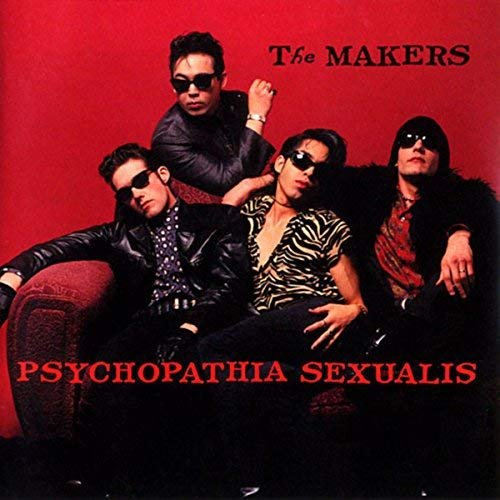 The Makers - Psychopathia Sexualis (1998)