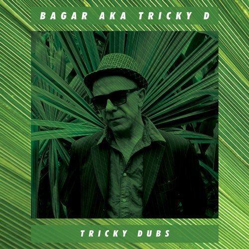 Bagar aka Tricky D - Tricky Dubs (2018)