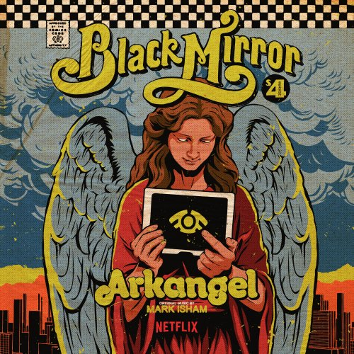 Mark Isham - Black Mirror: Arkangel (Original Score) (2018)