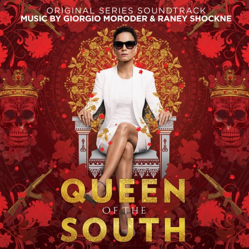 Giorgio Moroder & Raney Shockne - Queen of the South (Original Series Soundtrack) (2018)
