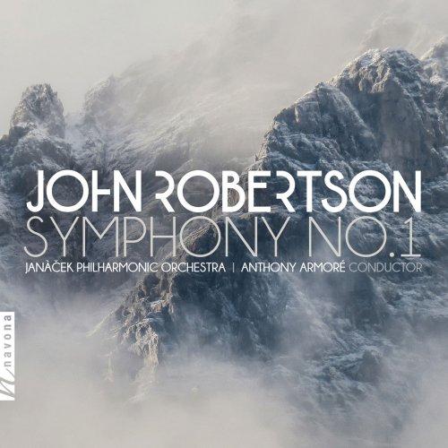 Janáček Philharmonic Orchestra & Anthony Armoré - John Robertson: Symphony No. 1 (2018)