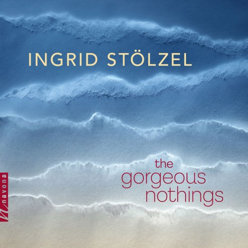 Ellen Sommer - Stölzel: The Gorgeous Nothings (2018)