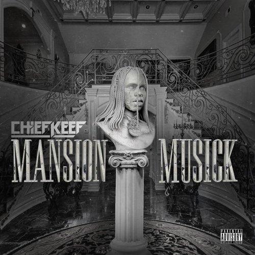 Chief Keef - Mansion Musick (2018)