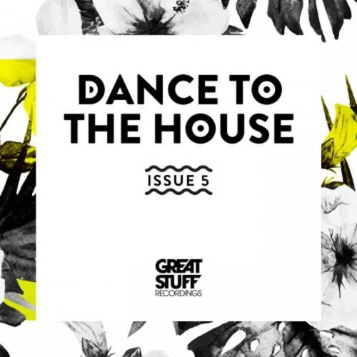 VA - Dance To The House Issue 5 (2018)