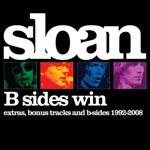 Sloan - B Sides Win (Extras, Bonus Tracks & B-Sides 1992-2008)