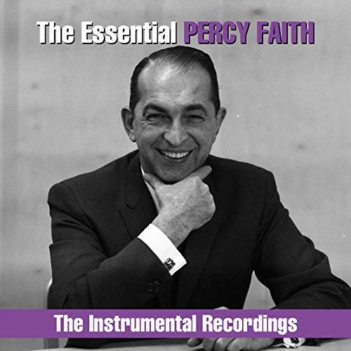 Percy Faith And His Orchestra - The Essential Percy Faith: The Instrumental Recordings (2018)