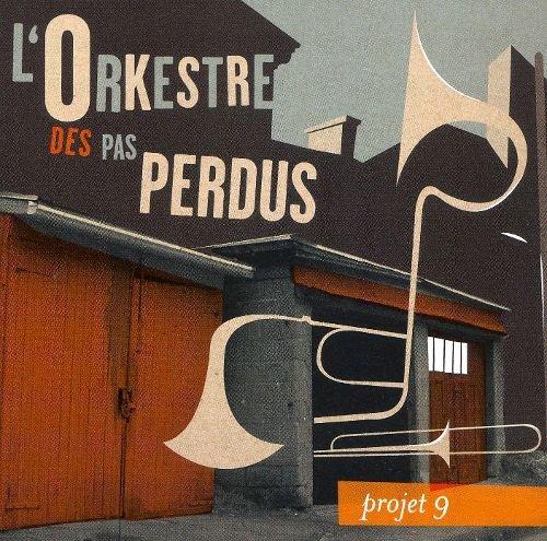 L`Orkestre des pas Perdus - Projet 9 (2007)