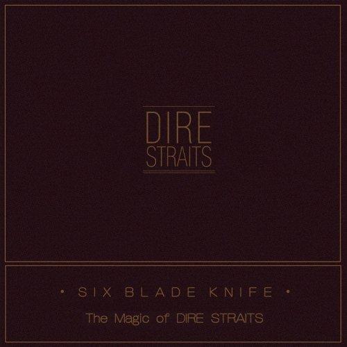 Dire Straits - Six Blade Knife: The Magic Of Dire Straits (2018)