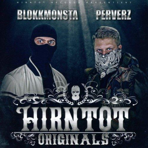 Blokkmonsta & Perverz  - Hirntot Originals (2018)
