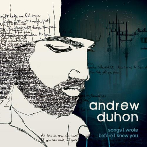 Andrew Duhon - Songs I Wrote Before I Knew You (2008)