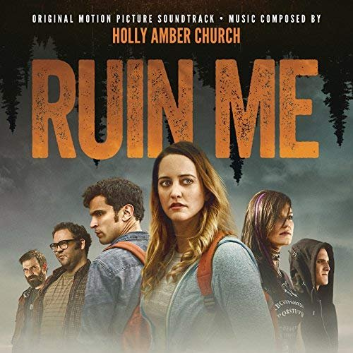 Holly Amber Church - Ruin Me (Original Motion Picture Soundtrack) (2018)