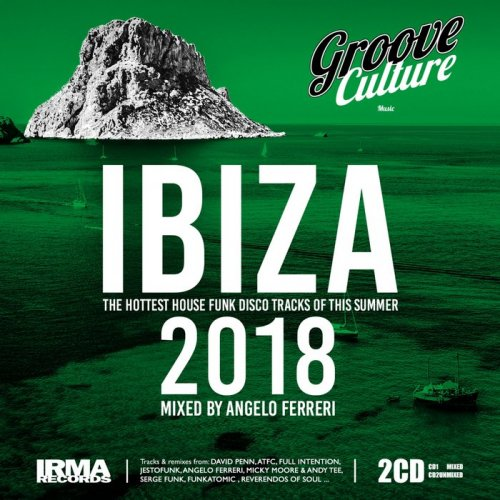 VA - Groove Culture IBIZA 2018 (Mixed by Angelo Ferreri) (2018)