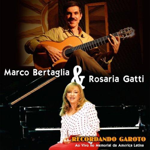 Marco Bertaglia, Rosaria Gatti - Recordando Garoto (Ao Vivo no Memorial da América) (2018)
