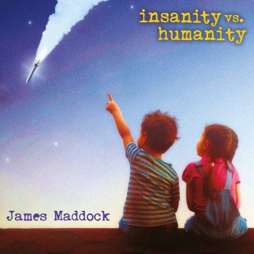 James Maddock - Insanity vs. Humanity (2017)