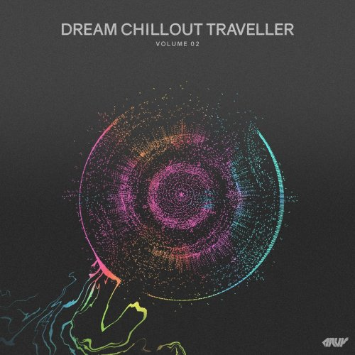 Various Artists - Dream Chillout Traveller, Vol.02 (2018) FLAC