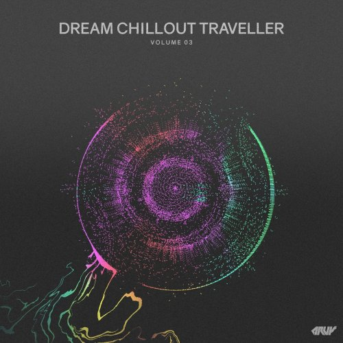 Various Artists - Dream Chillout Traveller, Vol.03 (2018) FLAC