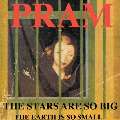 Pram - The Stars are so Big the Earth Is so Small... Stay as You Are (1993)