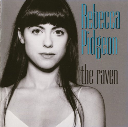 Rebecca Pidgeon - The Raven (Audiophile Gold CD) (1994)