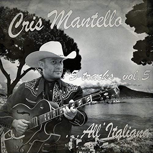 Cris Mantello - 5 Tracks, Vol.5 - All'Italiana (2018) Hi Res
