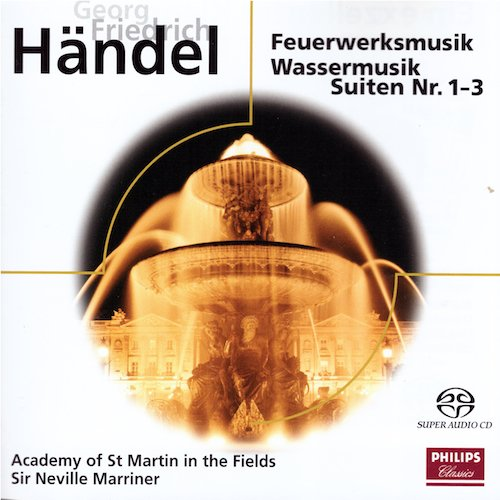 Sir Neville Marriner - Handel: Fireworks, Water Music (2004) [SACD]