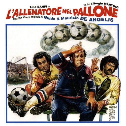 Guido & Maurizio De Angelis - L'Allenatore Nel Pallone [Limited Edition] (1984/2018)
