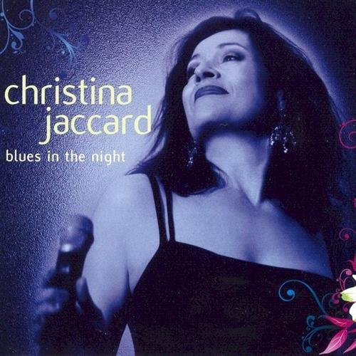 Christina Jaccard - Blues In The Night