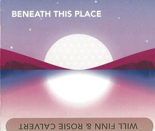 Will Finn & Rosie Calvert - Beneath This Place (2018)