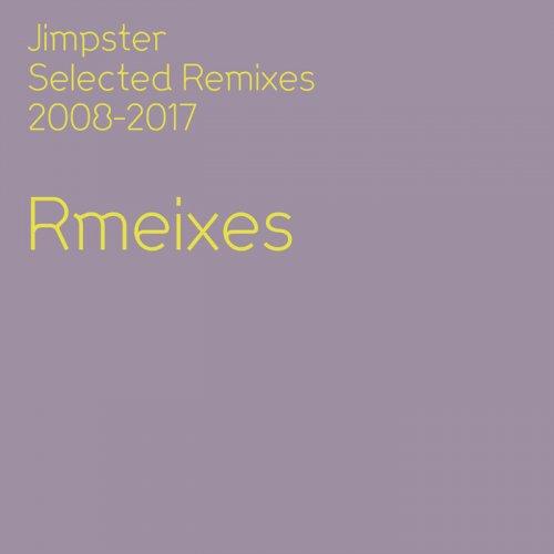 VA - Jimpster Selected Remixes 2008-2017 (2018)