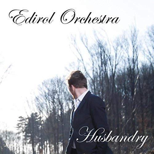 Edirol Orchestra - Husbandry (2018)