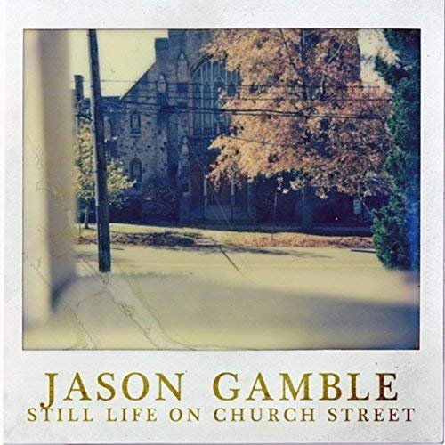 Jason Gamble - Still Life on Church Street (2018)
