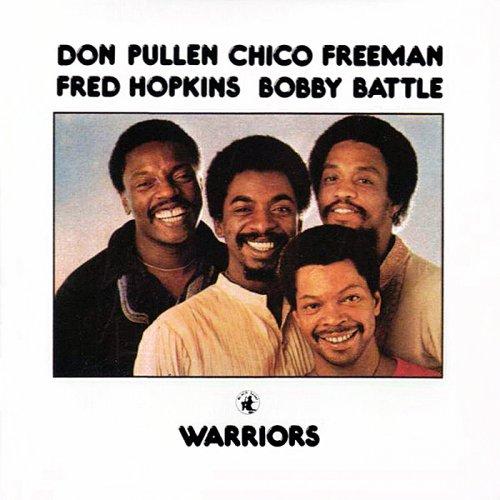 Don Pullen, Chico Freeman, Fred Hopkins, Bobby Battle - Warriors (1978)
