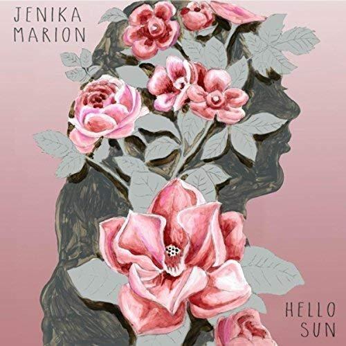 Jenika Marion - Hello Sun (2018)
