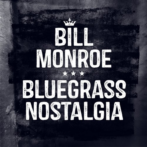 Bill Monroe - Bluegrass Nostalgia (2015)