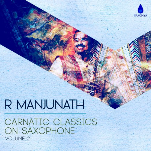 R Manjunath - Carnatic Classics on Saxophone, Vol. 2 (2018)