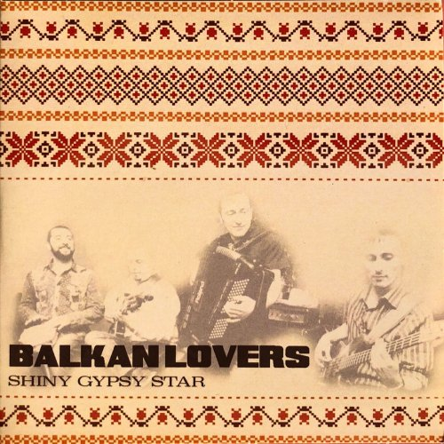 Balkan Lovers - Shiny Gipsy Star (2018)