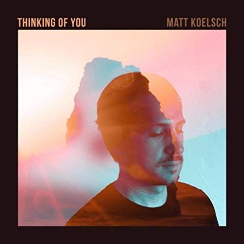 Matt Koelsch - Thinking of You (2018)