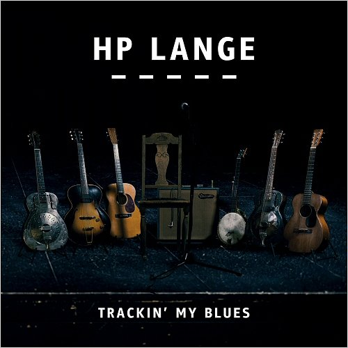 HP Lange - Trackin' My Blues (2018)