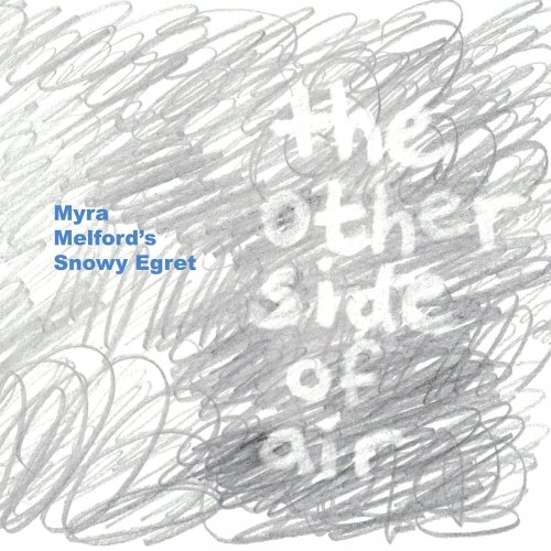 Myra Melford's Snowy Egret - The Other Side of Air (2018) [Hi-Res]