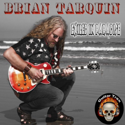 Brian Tarquin - Exiled In Paradise (2015) FLAC