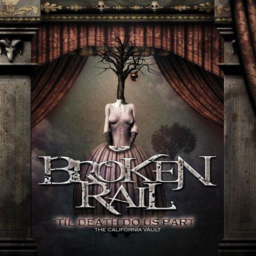 BrokenRail - 'Til Death Do Us Part: The California Vault (2018)